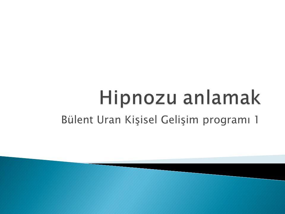  Hipnoz bir telkinin kabul edilme ve otomatik olarak sürdürülme halidir.