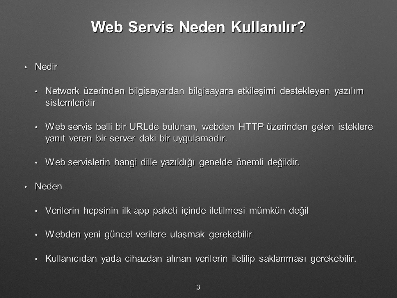 Web Servis Neden Kullanılır.