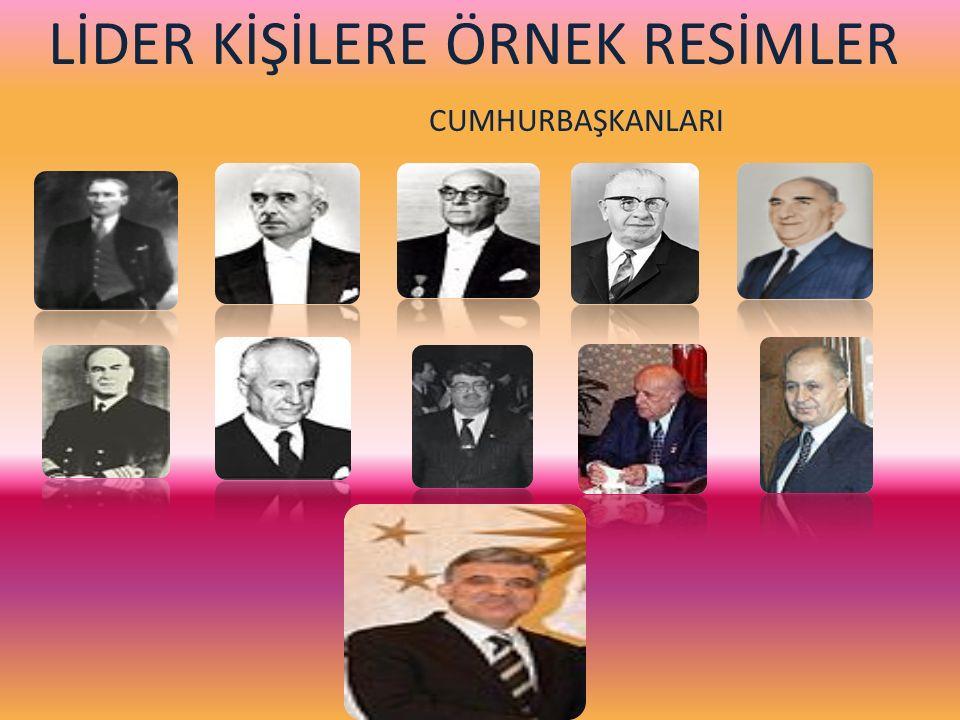CUMHURBAŞKANLARININ İSMLERİ 1.MUSTAFA KEMAL ATATÜRK 2.İSMET İNÖNÜ.