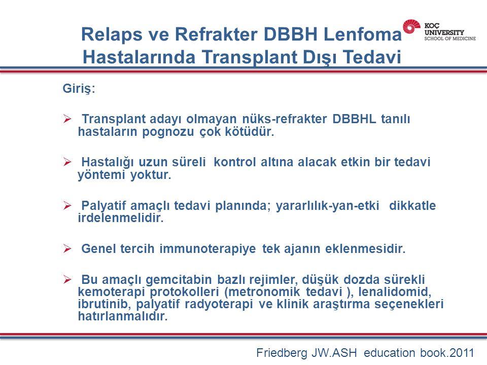 Metronomik Tedavi  41 nüks/dirençli, transplantasyon adayı olmayan DBBHL tanılı hasta  Siklofosfamid (PO) 50 mg/gün, metotreksat 10 mg/hafta, ve yüksek doz celecoxib (400 mg 2x1)  %31.7 kısmi yanıt; %48.8 durağan hastalık  Progresyonsuz sağkalım: 12 ay  Ortanca yanıt süresi: 10 ay