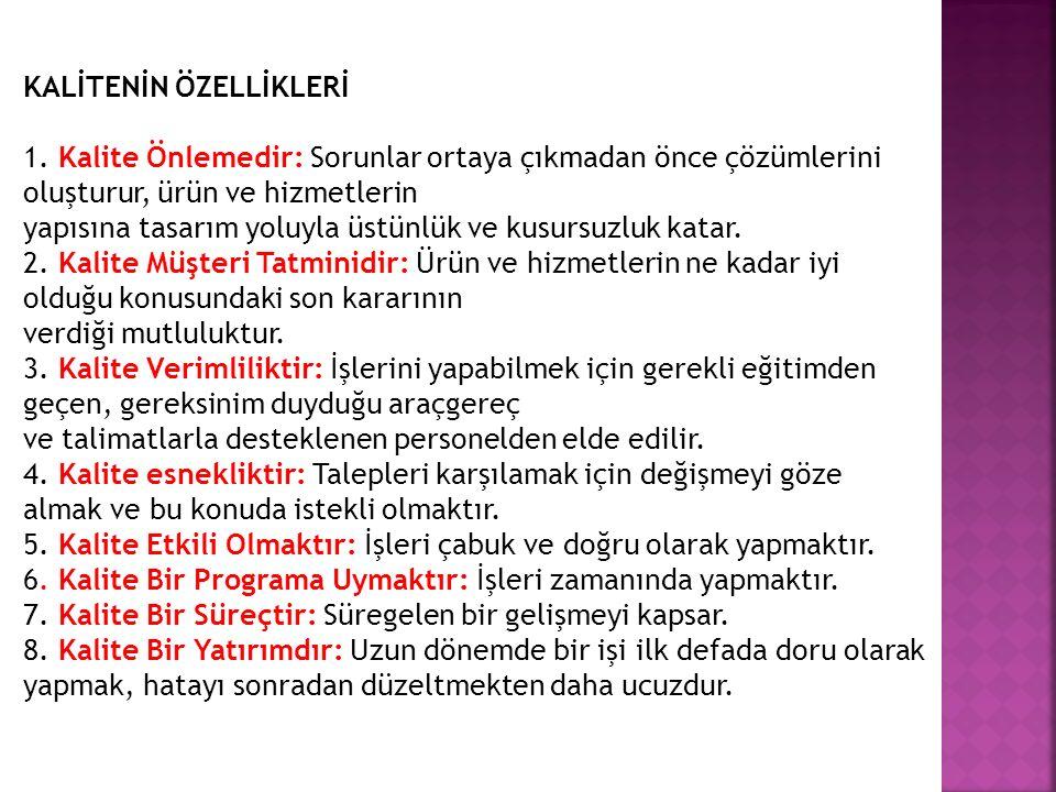 KALİTENİN ÖZELLİKLERİ 1.