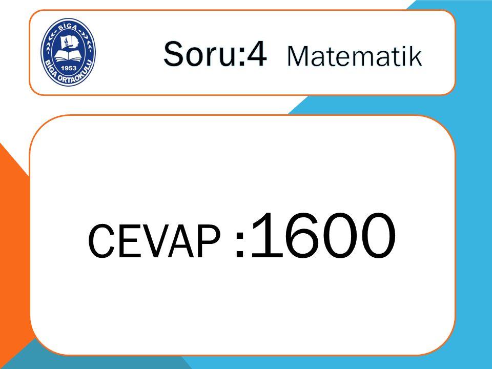 CEVAP : 1600