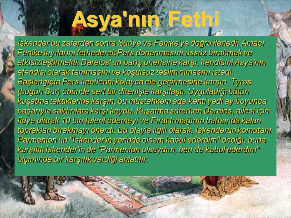 Asya'nın Fethi İskender bu zaferden sonra Suriye ve Fenike'ye doğru ilerledi. Amacı Fenike kıyılarını fethederek Pers donanmasını üssüz bırakmak ve et