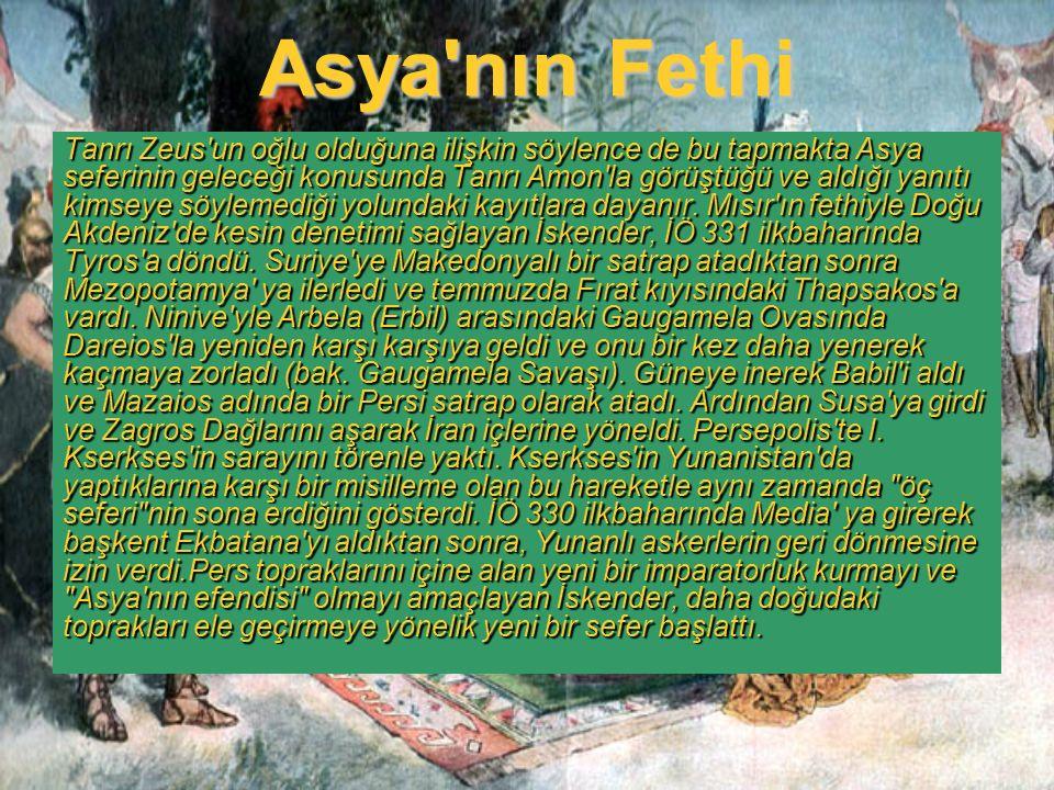 Asya'nın Fethi Tanrı Zeus'un oğlu olduğuna ilişkin söylence de bu tapmakta Asya seferinin geleceği konusunda Tanrı Amon'la görüştüğü ve aldığı yanıtı