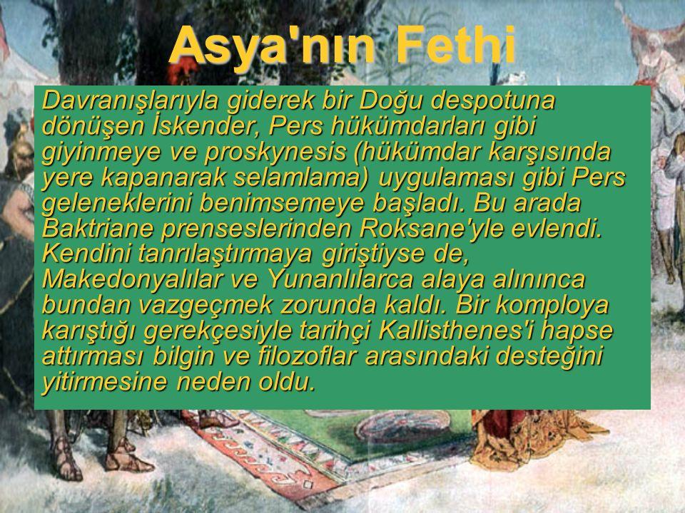 Asya'nın Fethi Davranışlarıyla giderek bir Doğu despotuna dönüşen İskender, Pers hükümdarları gibi giyinmeye ve proskynesis (hükümdar karşısında yere