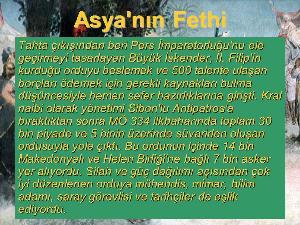 Asya'nın Fethi Tahta çıkışından beri Pers İmparatorluğu'nu ele geçirmeyi tasarlayan Büyük İskender, II. Filip'in kurduğu orduyu beslemek ve 500 talent