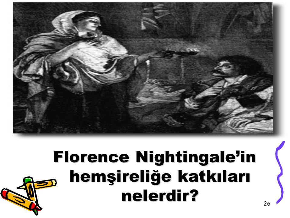 26 Florence Nightingale'in hemşireliğe katkıları nelerdir?