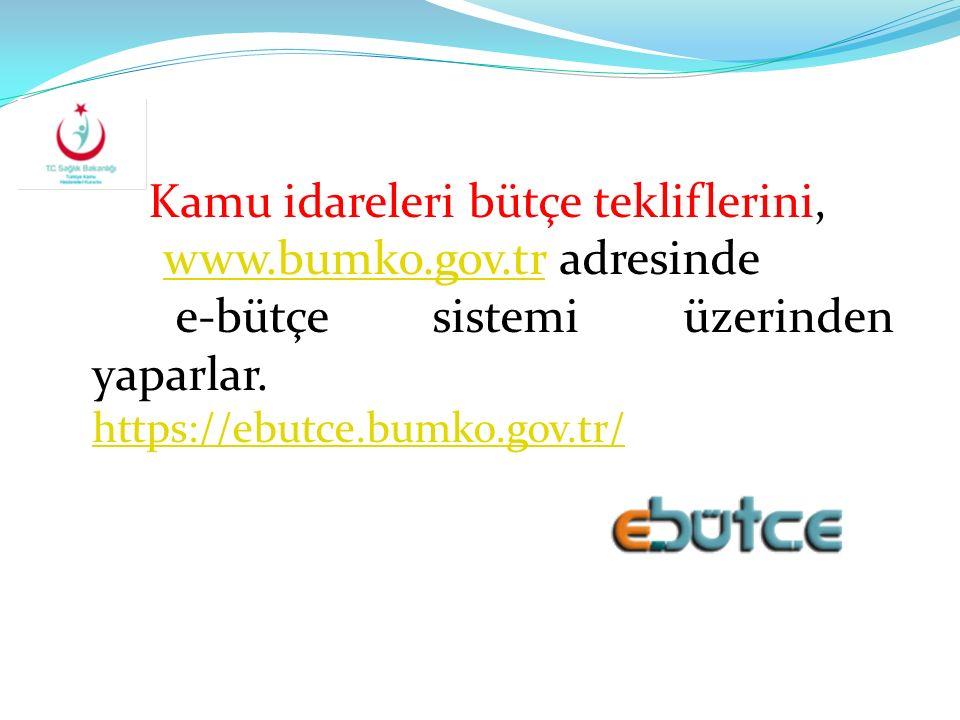 Kamu idareleri bütçe tekliflerini, www.bumko.gov.tr adresindewww.bumko.gov.tr e-bütçe sistemi üzerinden yaparlar. https://ebutce.bumko.gov.tr/