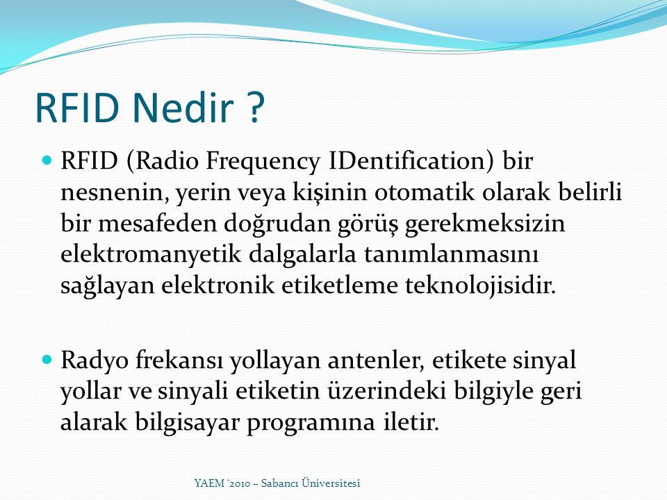 RFID (Radio Frequency IDentification) bir nesnenin, yerin veya kişinin otomatik olarak belirli bir mesafeden doğrudan görüş gerekmeksizin elektromanye