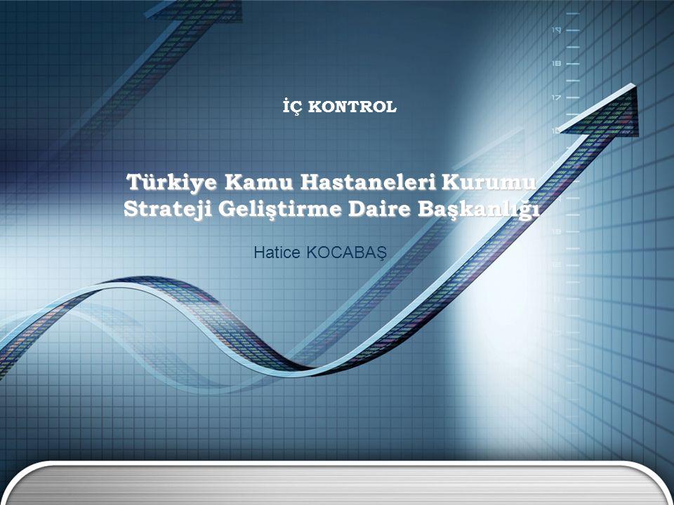 Türkiye Kamu Hastaneleri Kurumu Strateji Geliştirme Daire Başkanlığı İÇ KONTROL Hatice KOCABAŞ