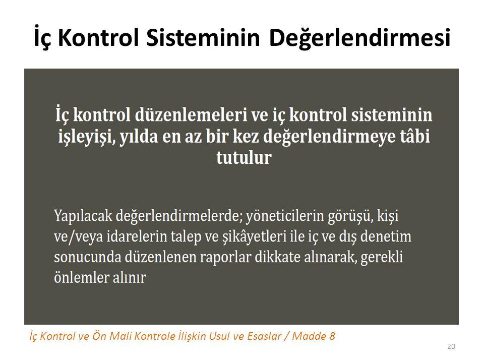 İç Kontrol Sisteminin Değerlendirmesi İç Kontrol ve Ön Mali Kontrole İlişkin Usul ve Esaslar / Madde 8 20