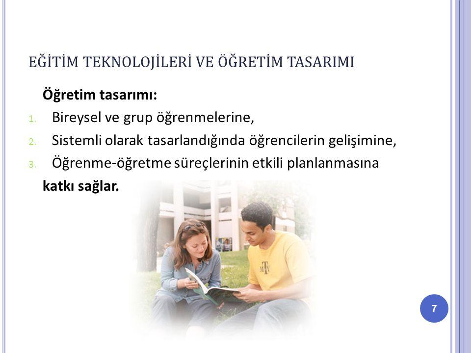 Öğretim tasarımı: 1.Bireysel ve grup öğrenmelerine, 2.