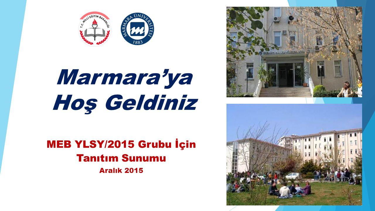 Marmara'ya Hoş Geldiniz MEB YLSY/2015 Grubu İçin Tanıtım Sunumu Aralık 2015