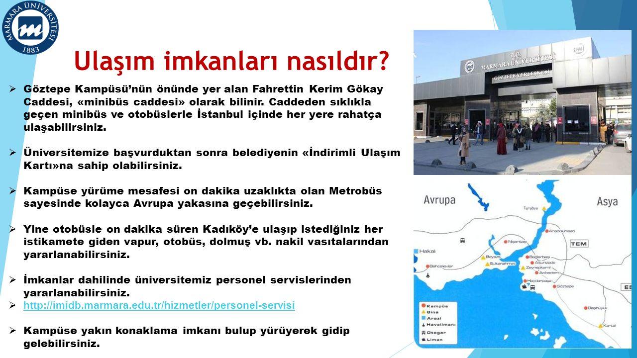 Ulaşım imkanları nasıldır?  Göztepe Kampüsü'nün önünde yer alan Fahrettin Kerim Gökay Caddesi, «minibüs caddesi» olarak bilinir. Caddeden sıklıkla ge