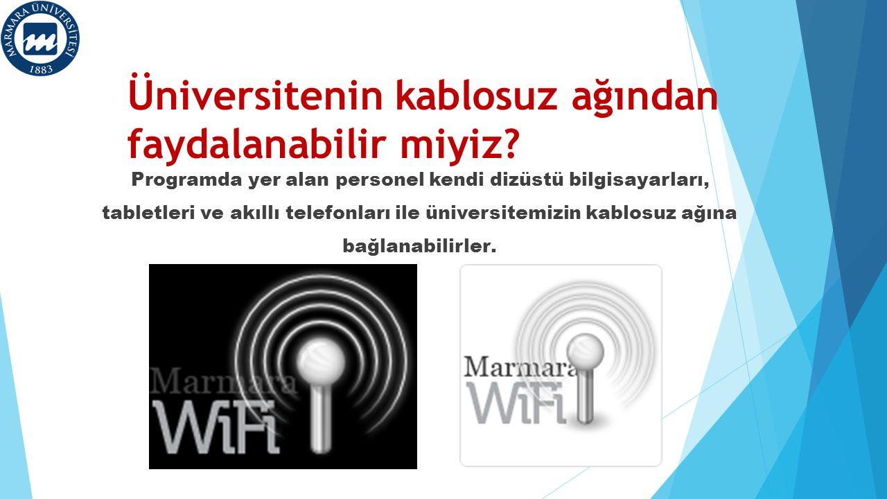 Üniversitenin kablosuz ağından faydalanabilir miyiz.