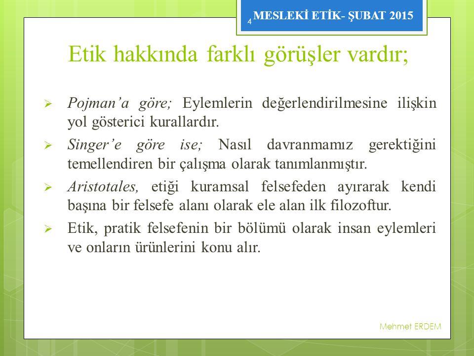 MESLEKİ ETİK- ŞUBAT 2015  Sokrates (İ.Ö.