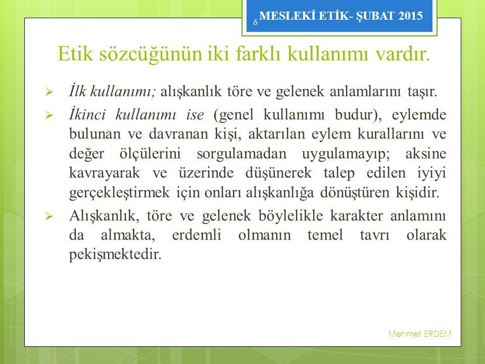 Mehmet ERDEM 17  Ahlak ve hukuk kuralları arasındaki fark, ahlak kurallarının dağınık, örgütlenmemiş nitelik taşımasına karşılık, hukuk kurallarının toplu, örgütlenmiş ve sistemli olmasıdır.