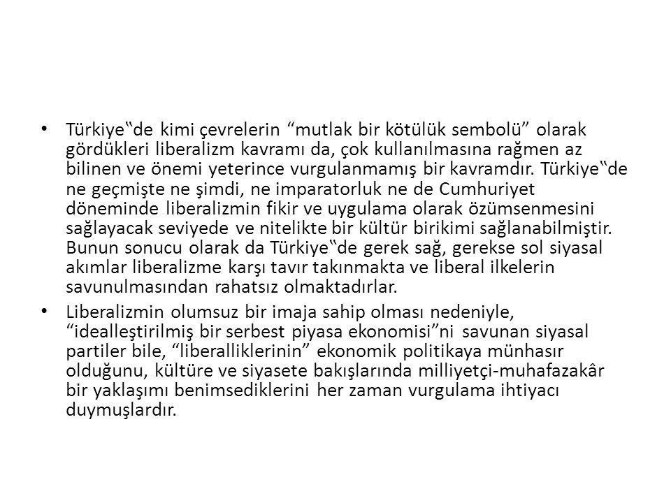 """Türkiye""""de kimi çevrelerin mutlak bir kötülük sembolü olarak gördükleri liberalizm kavramı da, çok kullanılmasına rağmen az bilinen ve önemi yeterince vurgulanmamış bir kavramdır."""