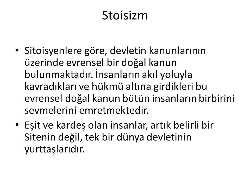 Stoisizm Sitoisyenlere göre, devletin kanunlarının üzerinde evrensel bir doğal kanun bulunmaktadır.