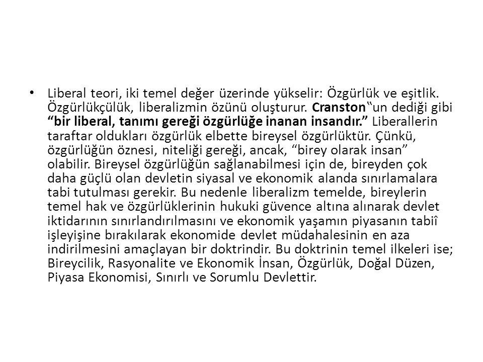 Liberal teori, iki temel değer üzerinde yükselir: Özgürlük ve eşitlik.