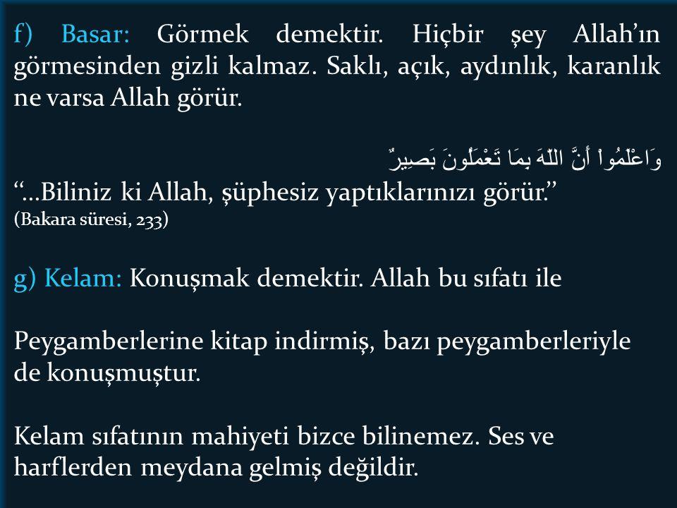 f) Basar: Görmek demektir.Hiçbir şey Allah'ın görmesinden gizli kalmaz.