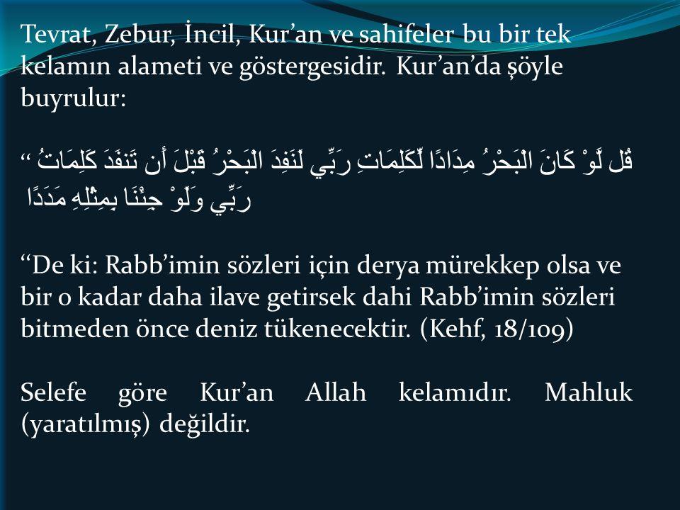 Tevrat, Zebur, İncil, Kur'an ve sahifeler bu bir tek kelamın alameti ve göstergesidir. Kur'an'da şöyle buyrulur: '' قُل لَّوْ كَانَ الْبَحْرُ مِدَادًا