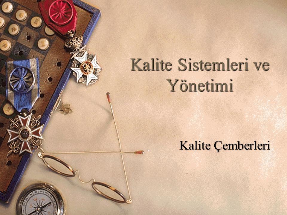 Kalite Sistemleri ve Yönetimi Kalite Çemberleri