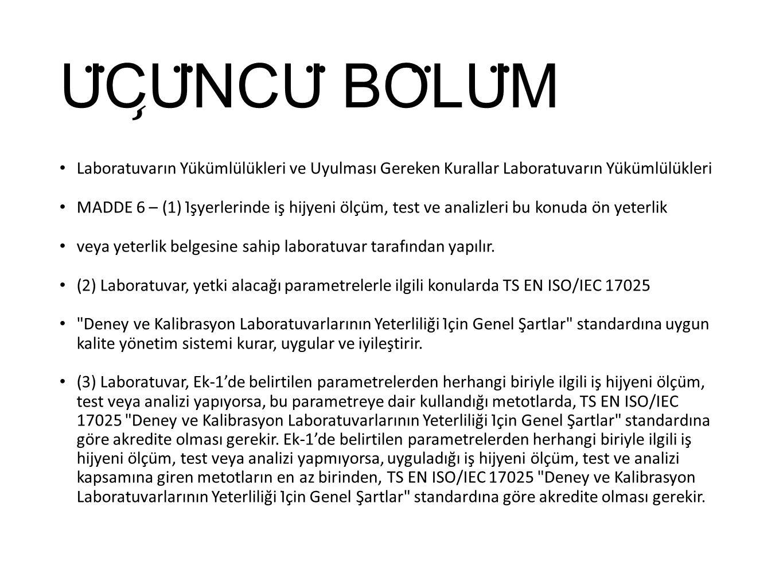 U ̈ C ̧ U ̈ NCU ̈ BO ̈ LU ̈ M Laboratuvarın Yükümlülükleri ve Uyulması Gereken Kurallar Laboratuvarın Yükümlülükleri MADDE 6 – (1) İşyerleri