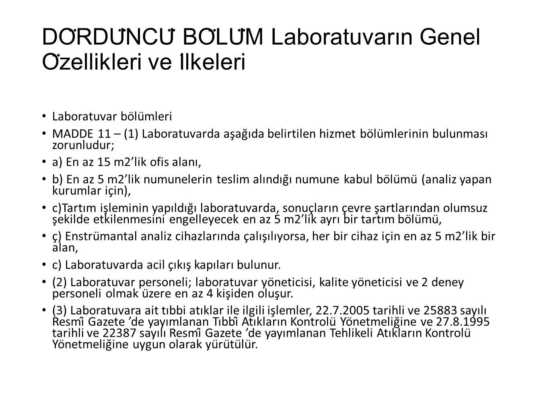 DO ̈ RDU ̈ NCU ̈ BO ̈ LU ̈ M Laboratuvarın Genel O ̈ zellikleri ve I ̇ lkeleri Laboratuvar bölümleri MADDE 11 – (1) Laboratuvarda aşağıda belirtil