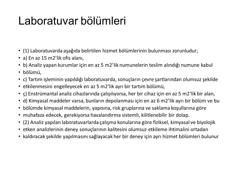 Laboratuvar bölümleri (1) Laboratuvarda aşağıda belirtilen hizmet bölümlerinin bulunması zorunludur; a) En az 15 m2'lik ofis alanı, b) Analiz yapan ku