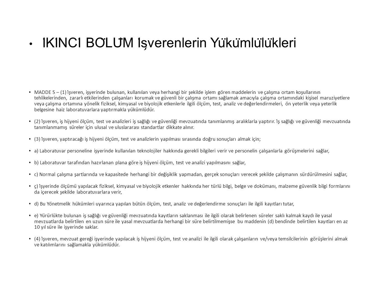 I ̇ KI ̇ NCI ̇ BO ̈ LU ̈ M I ̇ s ̧ verenlerin Yu ̈ ku ̈ mlu ̈ lu ̈ kleri MADDE 5 – (1) İşveren, işyerinde bulunan, kullanılan veya herhangi bir şe