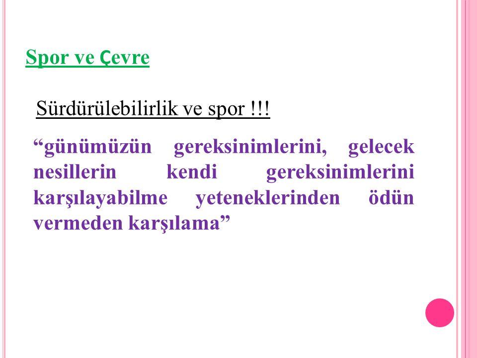 Spor ve Ç evre Sürdürülebilirlik ve spor !!.