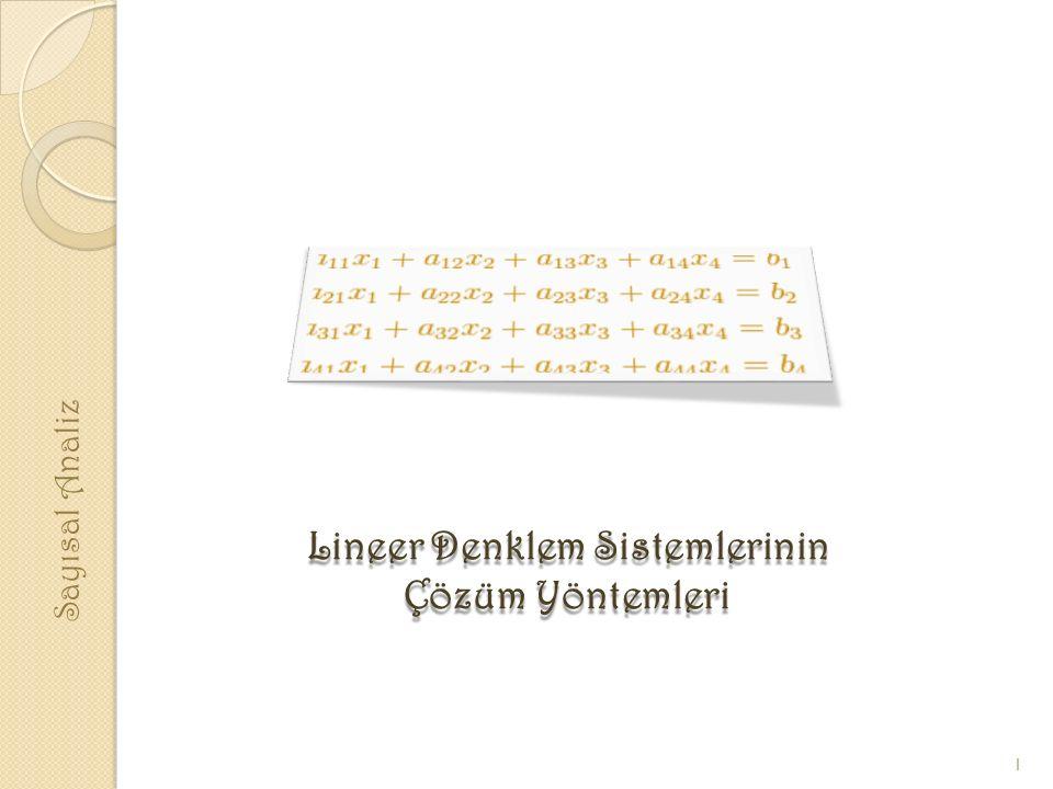 Sayısal Analiz Lineer Denklem Sistemlerinin Çözüm Yöntemleri 1