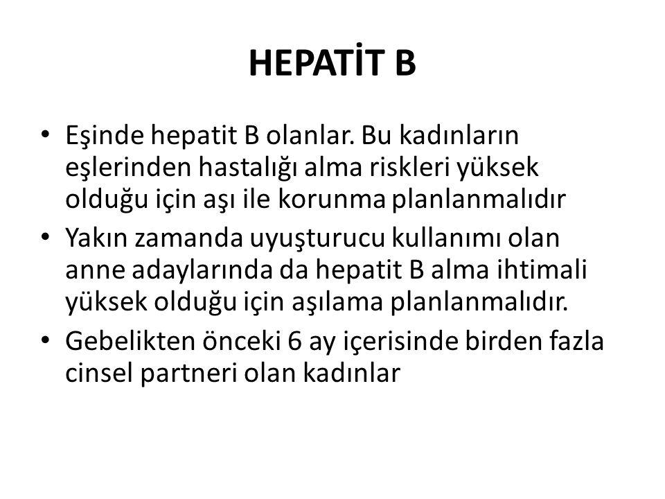 HEPATİT B Bu gibi durumlarda ilgili hamilelere Hepatit B aşısı uygulanmalıdır