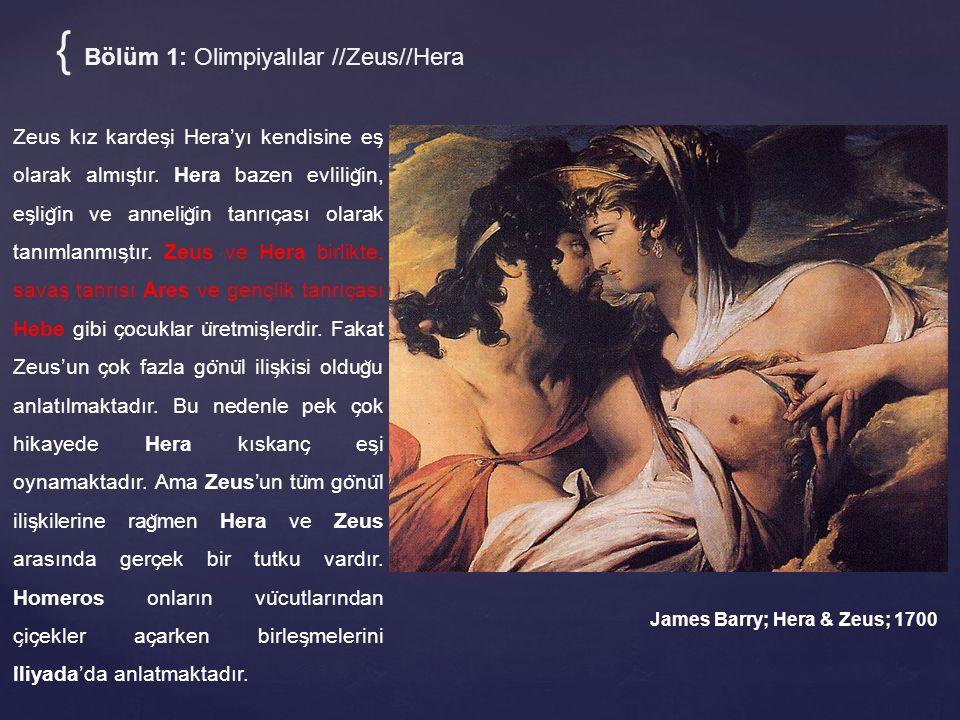 { Bölüm 1: Olimpiyalılar //Zeus//Hera James Barry; Hera & Zeus; 1700 Zeus kız kardes ̧ i Hera'yı kendisine es ̧ olarak almıs ̧ tır. Hera bazen evlilig