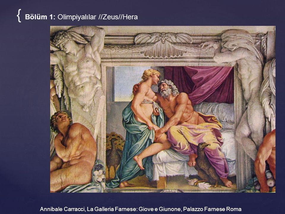 { Bölüm 1: Olimpiyalılar //Zeus//Hera Annibale Carracci, La Galleria Farnese: Giove e Giunone, Palazzo Farnese Roma
