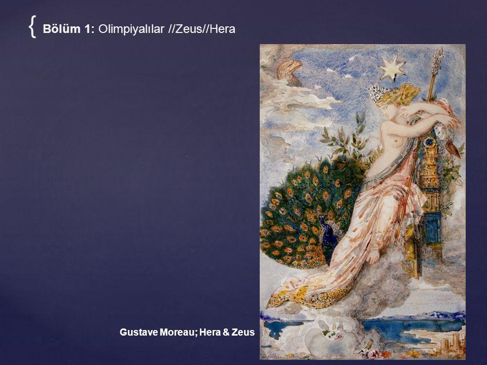 { Bölüm 1: Olimpiyalılar //Zeus//Hera Gustave Moreau; Hera & Zeus
