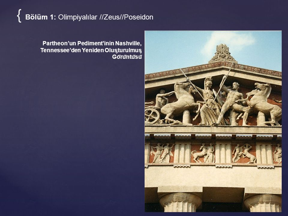 { Bölüm 1: Olimpiyalılar //Zeus//Poseidon Partheon'un Pediment'inin Nashville, Tennessee'den Yeniden Olus ̧ turulmus ̧ Go ̈ ru ̈ ntu ̈ su ̈