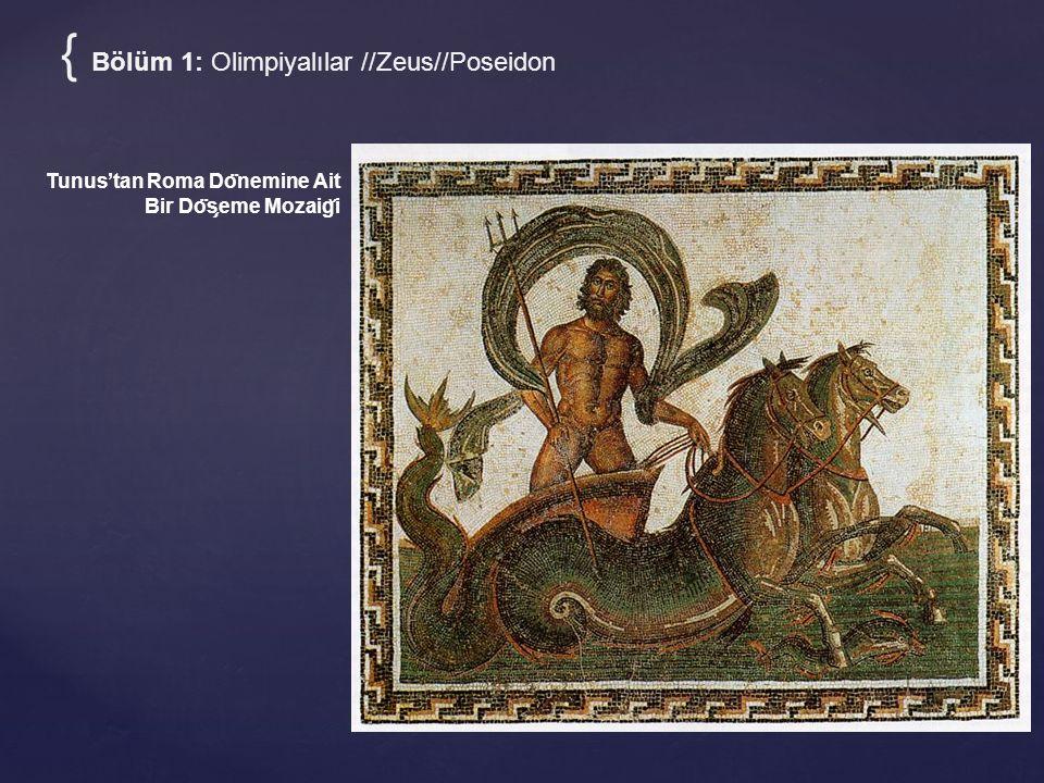 { Bölüm 1: Olimpiyalılar //Zeus//Poseidon Tunus'tan Roma Do ̈ nemine Ait Bir Do ̈ s ̧ eme Mozaig ̆ i