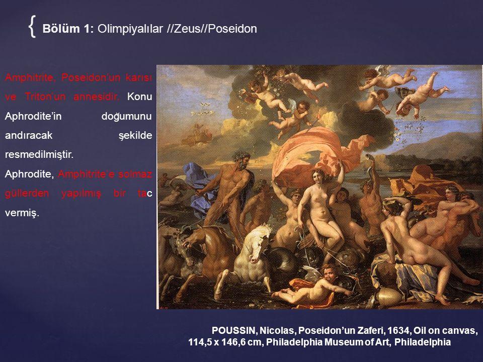 { Bölüm 1: Olimpiyalılar //Zeus//Poseidon POUSSIN, Nicolas, Poseidon'un Zaferi, 1634, Oil on canvas, 114,5 x 146,6 cm, Philadelphia Museum of Art, Phi