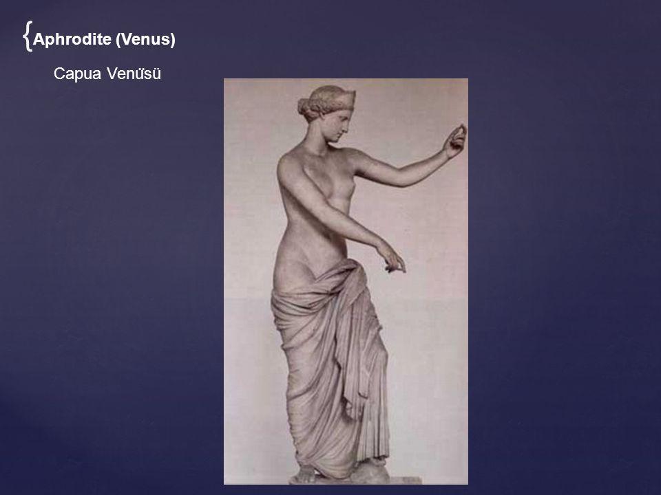 Capua Venu ̈ sü { Aphrodite (Venus)