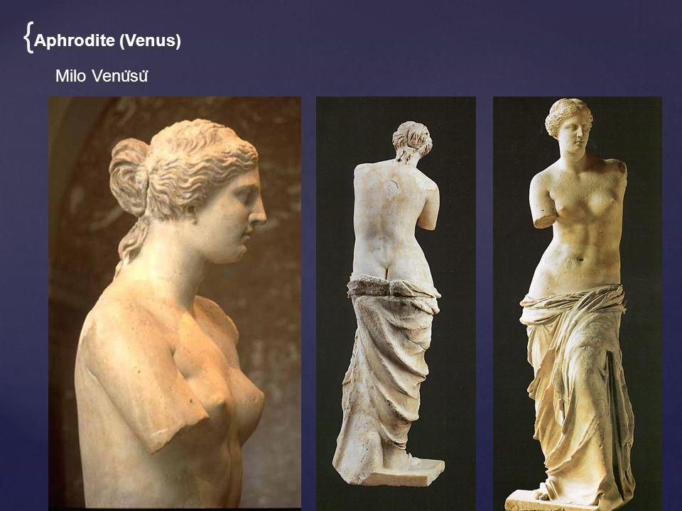 Milo Venu ̈ su ̈ { Aphrodite (Venus)