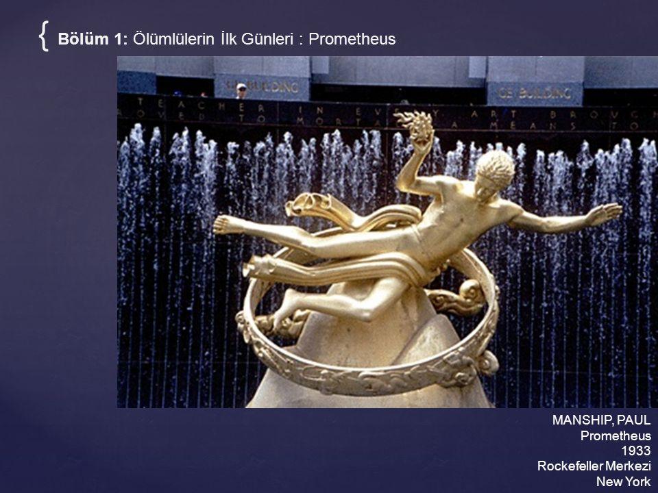 MANSHIP, PAUL Prometheus 1933 Rockefeller Merkezi New York { Bölüm 1: Ölümlülerin İlk Günleri : Prometheus