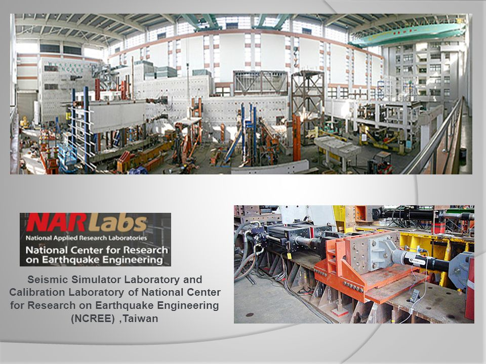Seismic Simulator Laboratory and Calibration Laboratory of National Center for Research on Earthquake Engineering (NCREE),Taiwan