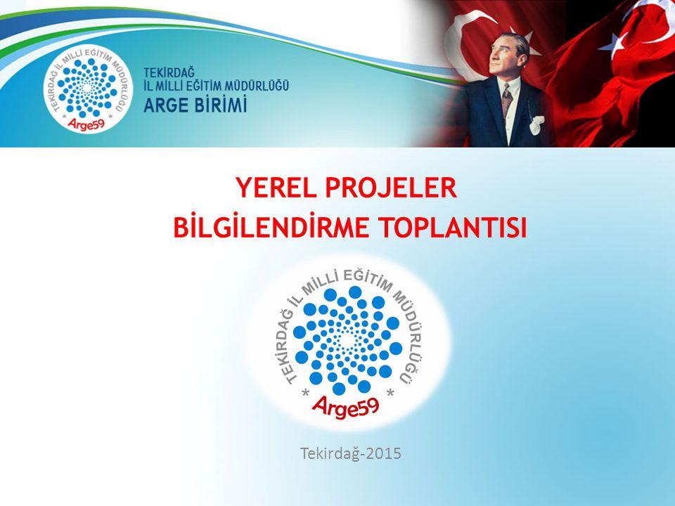 YEREL PROJELER BİLGİLENDİRME TOPLANTISI Tekirdağ-2015