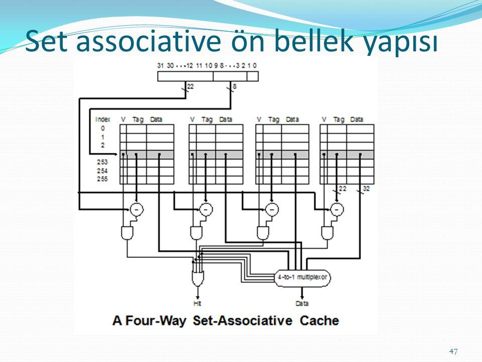 Set associative ön bellek yapısı 47