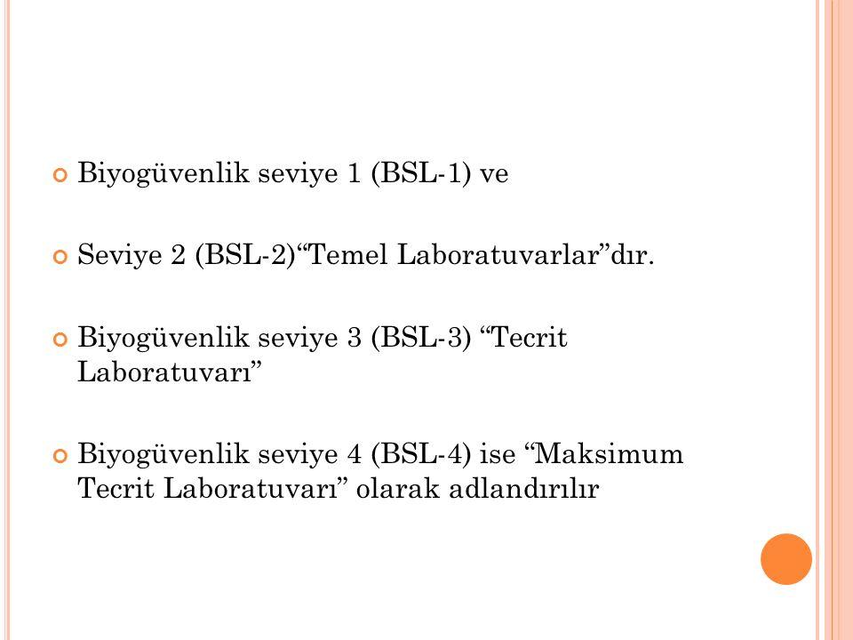 BSL–1 Güvenlik Laboratuarları: Risk grup 1' m.o la çalışılır.bu m.o bireysel ve toplumsal riski yoktur veya oldukça azdır.