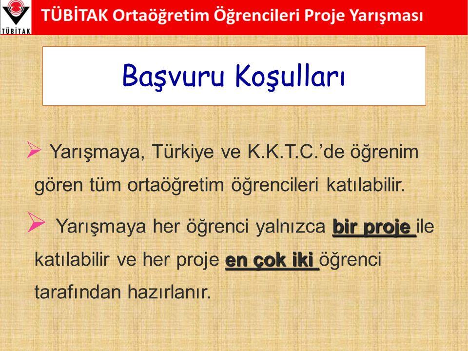  Yarışmaya, Türkiye ve K.K.T.C.'de öğrenim gören tüm ortaöğretim öğrencileri katılabilir. bir proje en çok iki  Yarışmaya her öğrenci yalnızca bir p