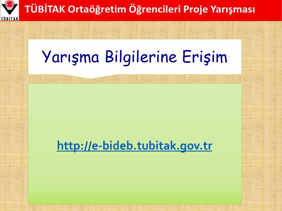Yarışma Bilgilerine Erişim http://e-bideb.tubitak.gov.tr