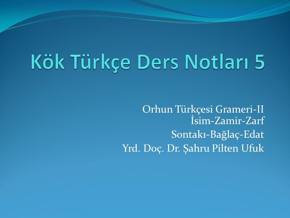 Miktar Zarfları Orhun Türkçesinde miktar zarfı olarak şu sözcükler kullanılır: ança 'o kadar, onca', kop 'hep, tümüyle', bunça 'bu kadar, bunca', sansız 'sayısız', üküş 'çok', antag 'o kadar', neŋ 'hiç', idi 'hiç', kalısız 'eksiksiz, pek çok', kergeksiz 'gereğinden çok', nençe 'nice, ne çok'.